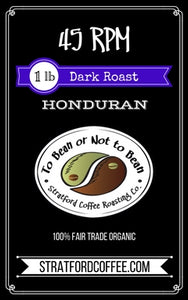 "Dark Roast Honduran - ""45 RPM"""