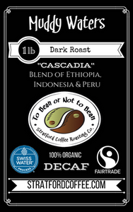 "Decaf - Dark Roasted ""Muddy Waters"" (Swiss Water Decaf - Fair Trade Organic)"