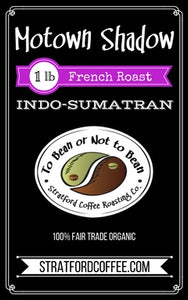 "French Roasted Indo-Sumatran - ""Motown Shadow"""