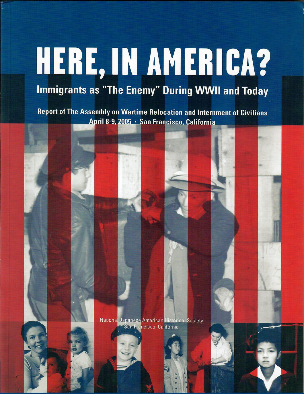 Here In America? The Assembly on the Wartime Relocation and Internment of Civilians