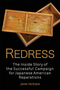 Redress: The Inside Story of the Successful Campaign for Japanese American Reparations