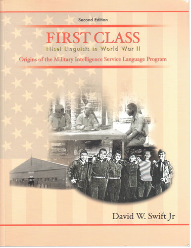 First Class - Nisei Linguists in World War II