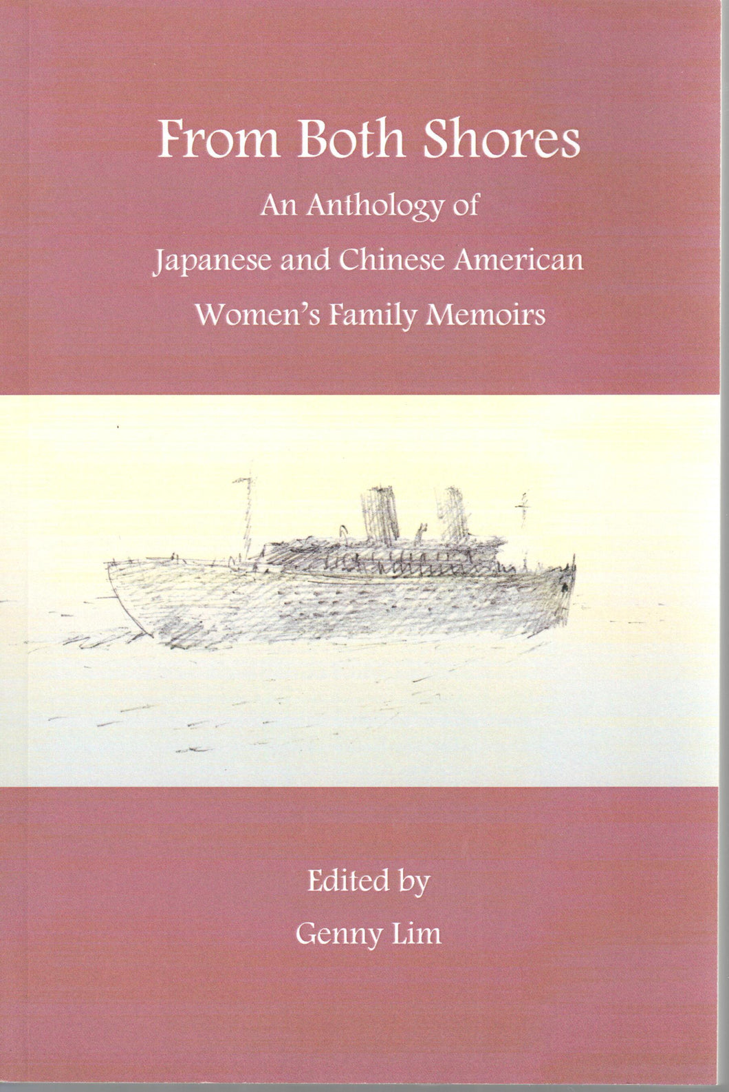 From Both Shores - An Anthology of Japanese and Chinese Women's Family Memoirs