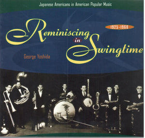 Reminiscing in Swingtime - Japanese Americans in American Popular Music: 1925-1960