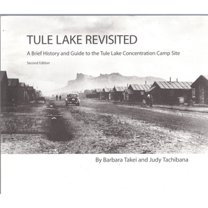 Tule Lake Revisited - A Brief History and Guide to the Tule Lake Concentration Camp Site