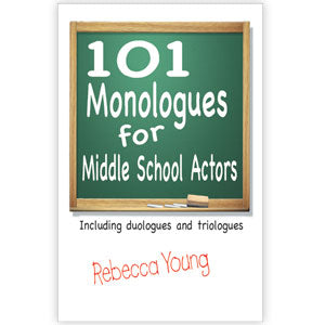 101 Monologues for Middle School Actors