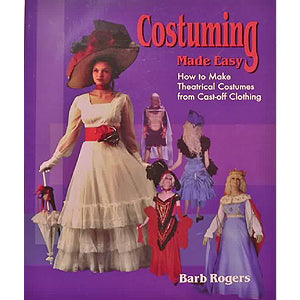 Costuming Made Easy<br>by Barb Rogers