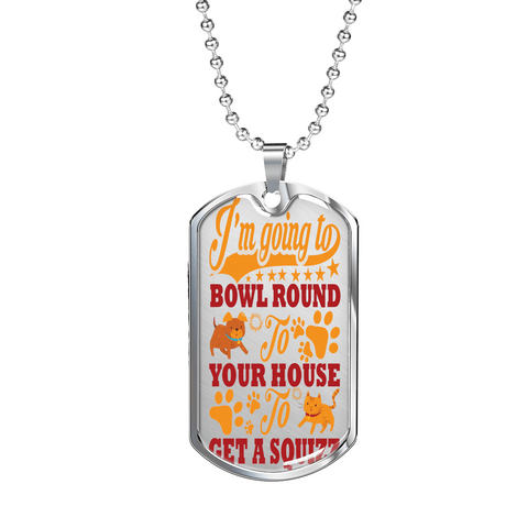 "PawsFamilyLtd - Dog Tag Pendant with Military Ball Chain with Kiwi Slang ""I am going to bowl around to your house to get a Squizz"""