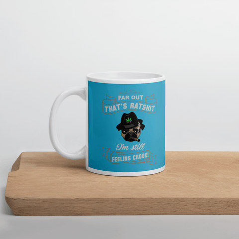 "PawsFamilyLtd - Mug with Kiwi Slang ""Far Out, that's Ratshit, I'm still Feeling Crook!"""