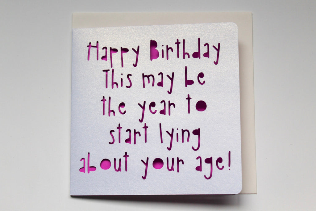 Happy Birthday Lie About Age Card