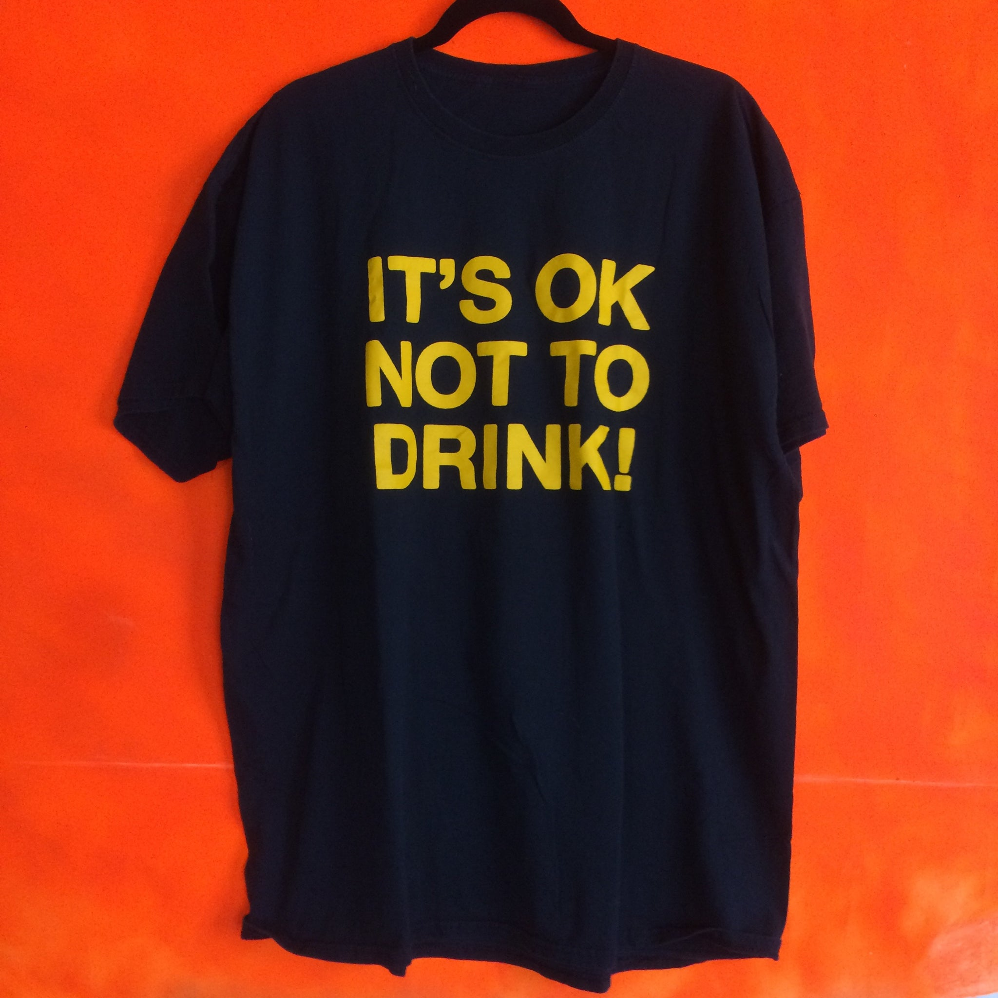 It's Ok Not To Drink - T-shirt (XL)