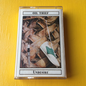 Oil Thief - Undesire CS (Centennial Apt, 2015)