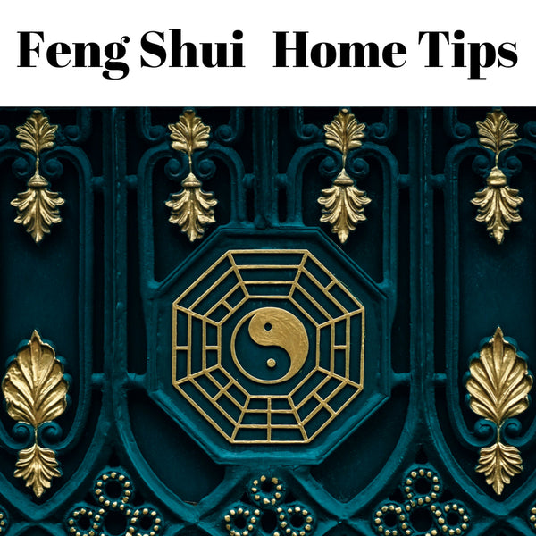 Feng Shui Tips to Attract Positivity into Your Home