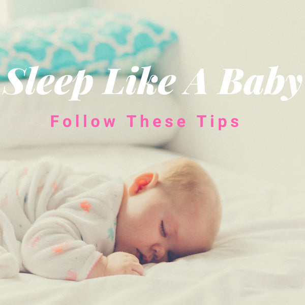 Sleep Like A Baby With These Proven Tips