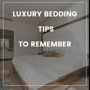 luxury bedding tips to remember