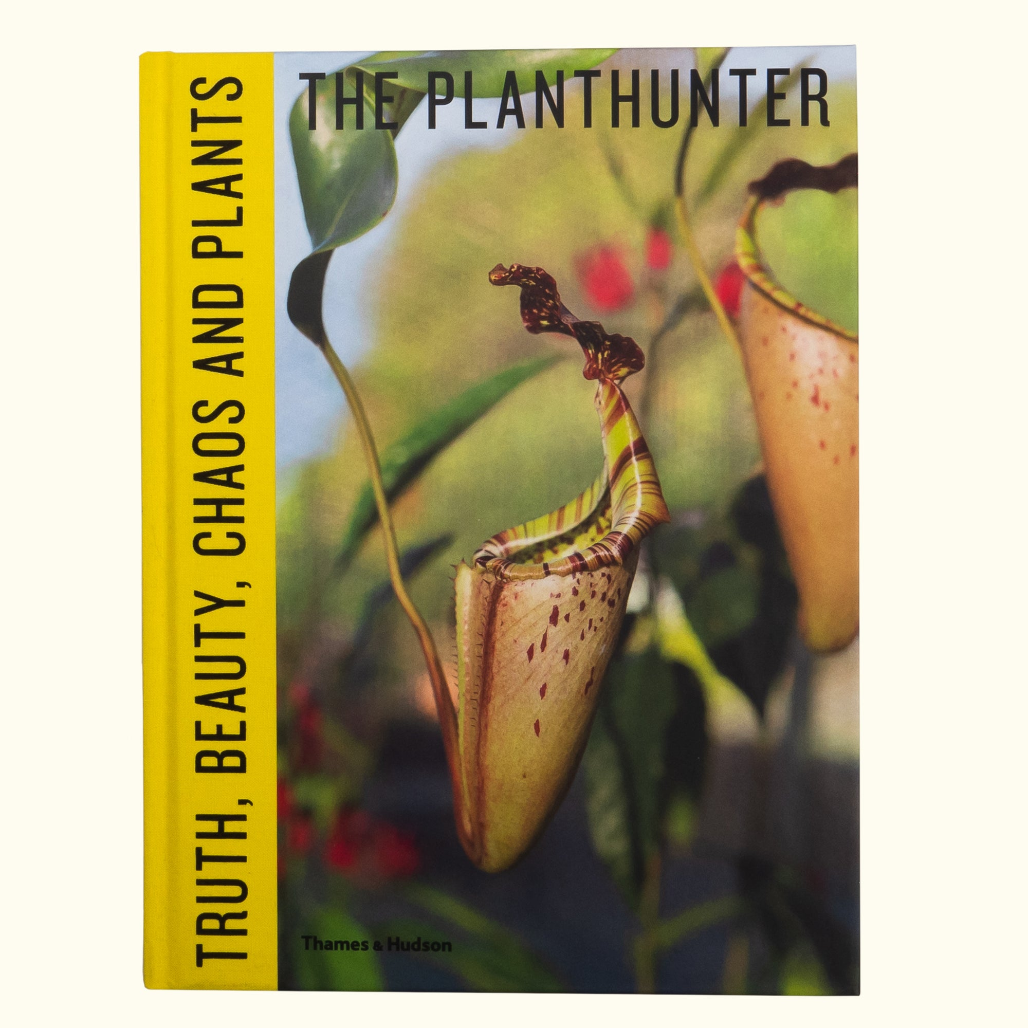 The Plant Hunter - Truth, Beauty, Chaos & Plants