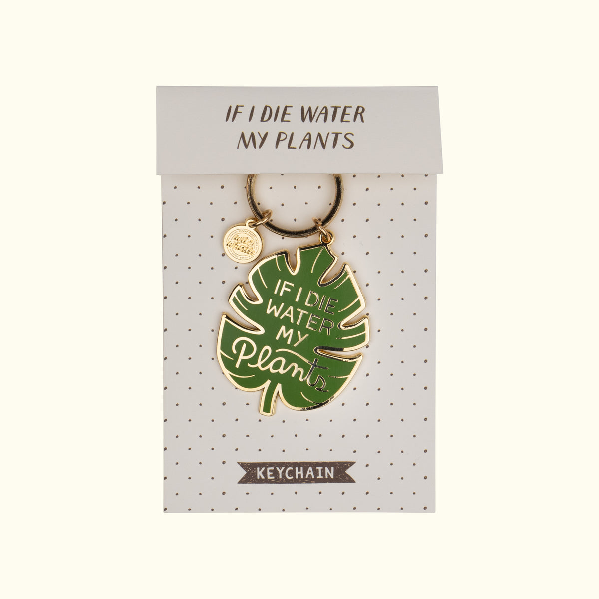If I Die Water My Plants Keychain