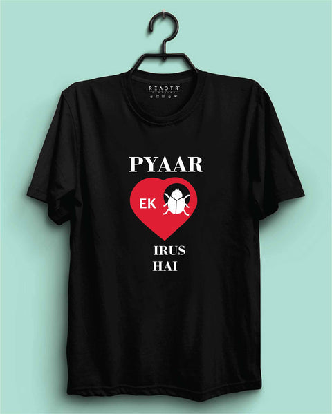 Pyaar Ek Virus Hai Reactr Tshirts For Men - Eyewearlabs