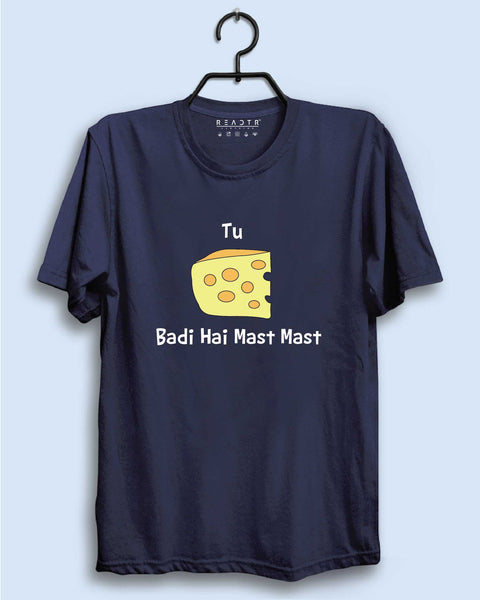 Tu Cheese Badi hai mast Reactr Tshirts For Men - Eyewearlabs