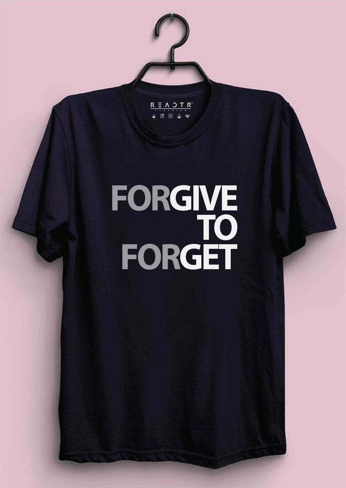 Forgive to Forget Reactr Tshirts For Men