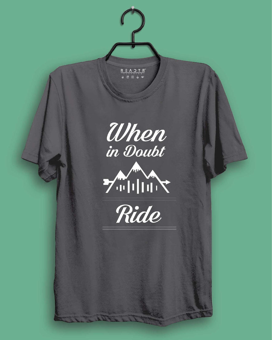 When in Doubt Ride Reactr Tshirts For Men - Eyewearlabs