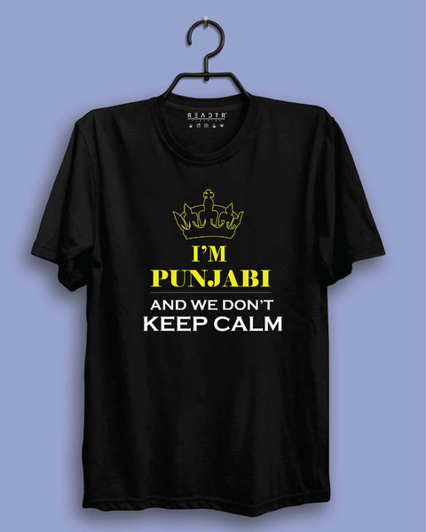I am Punjabi and We Don't Keep Calm Reactr Tshirts For Men - Eyewearlabs