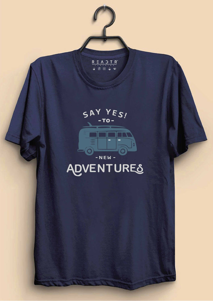 Say Yes To New Adventures Reactr Tshirts For Men