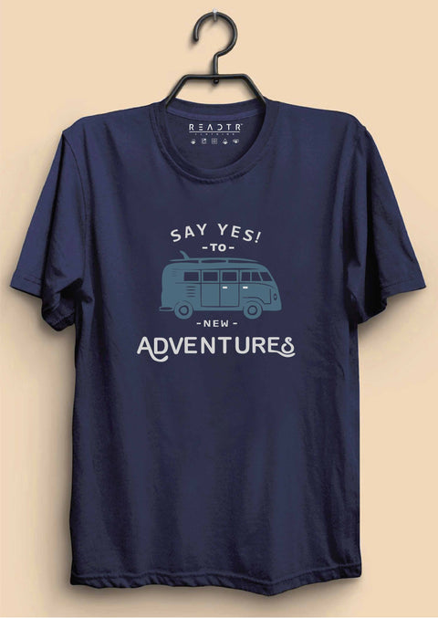 Say Yes To New Adventures Reactr Tshirts For Men - Eyewearlabs