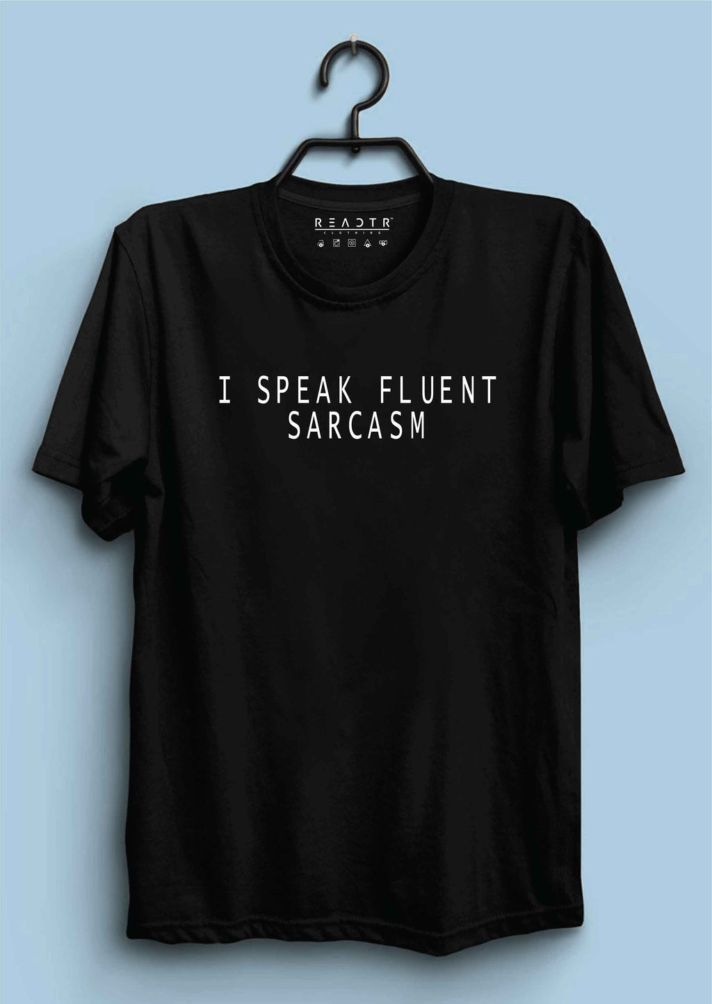 I Speak Fluent Sarcasm Reactr Tshirts For Men - Eyewearlabs
