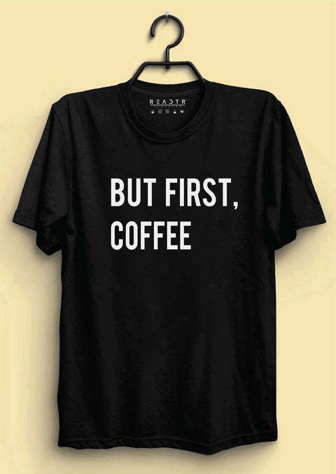 But First Coffee Reactr Tshirts For Men - Eyewearlabs