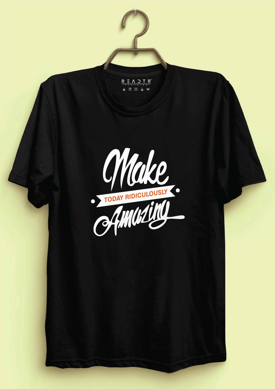 Make Today Amazing Reactr Tshirts For Men - Eyewearlabs