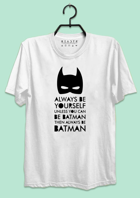 Always Be Batman Reactr Tshirts For Men - Eyewearlabs