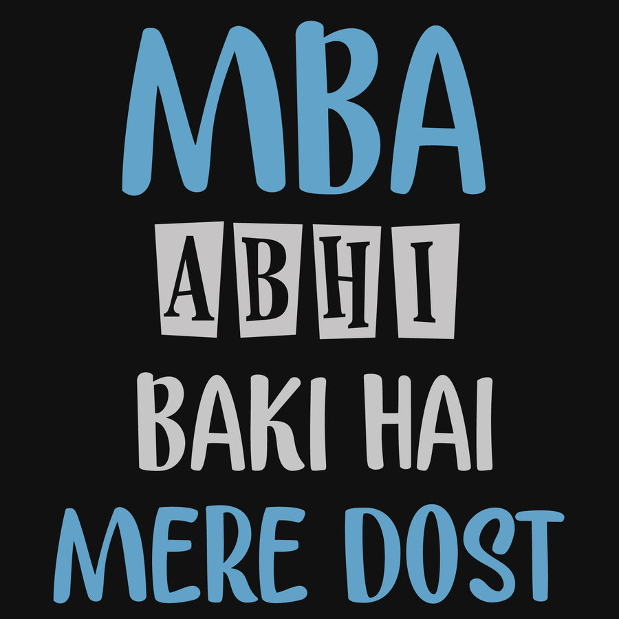 MBA Abhi Baki Hai Mere Dost Reactr Clotihing For Men - Eyewearlabs