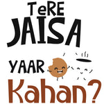 Tere Jaisa Yaar Kaha Reactr Tshirts For Men - Eyewearlabs