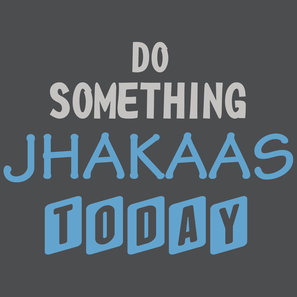 Do something Jhakaas Today Reactr Tshirts For Men - Eyewearlabs