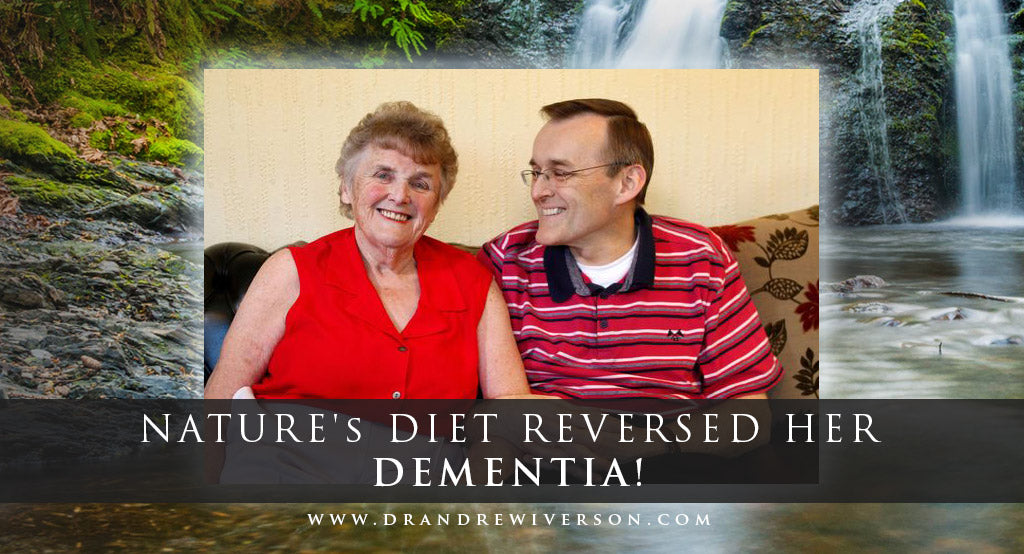 NATURE's DIET REVERSED HER DEMENTIA!