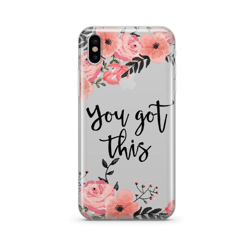You Got This - Clear iPhone Case / Samsung Case Phone Cover