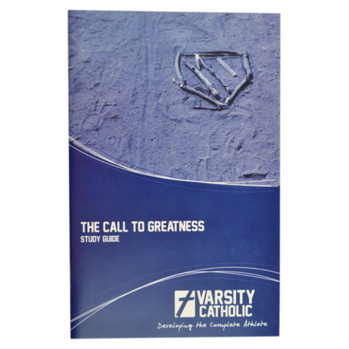 "Varsity Catholic ""The Call To Greatness"" - Study Guide"