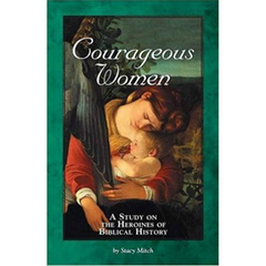 Courageous Women: A Study of the Heroines of Biblical History