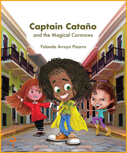 Captain Cataño and the Magical Cornrows Yolanda Arroyo