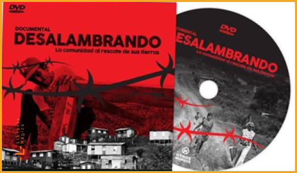 Desalambrando (documental) - Documental