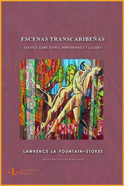 Escenas transcaribeñas Lawrence La Fountain Stokes - Books