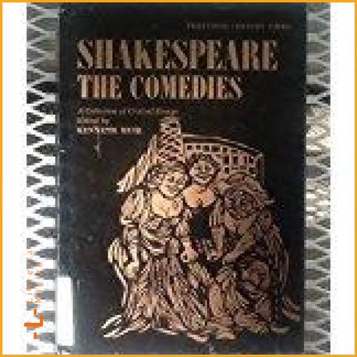hakespeare: The Comedies: A Collection of Critical Essays