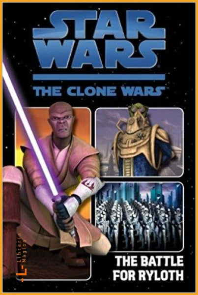 The Battle for Ryloth (Star Wars: The Clone Wars) - Books