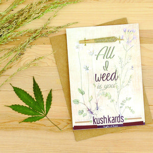 Kush Kards - All I Weed Is You