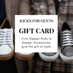 KICKS FOR GENTS GIFT CARD - Kicks For Gents - Gift Card -