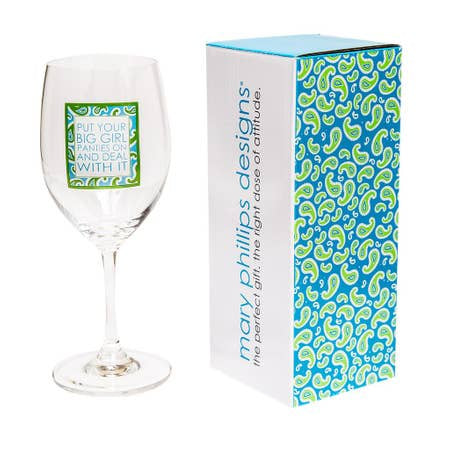 Put On Your Big Girl Panties Wine Glass