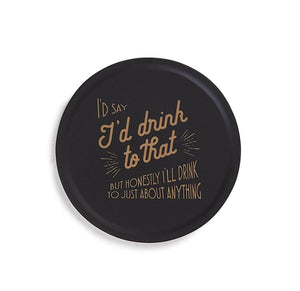 Coaster Set, Drink to Anything