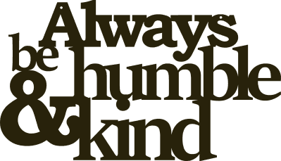 Image of Always be humble & kind