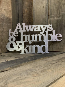 Rustic Always be Humble & Kind